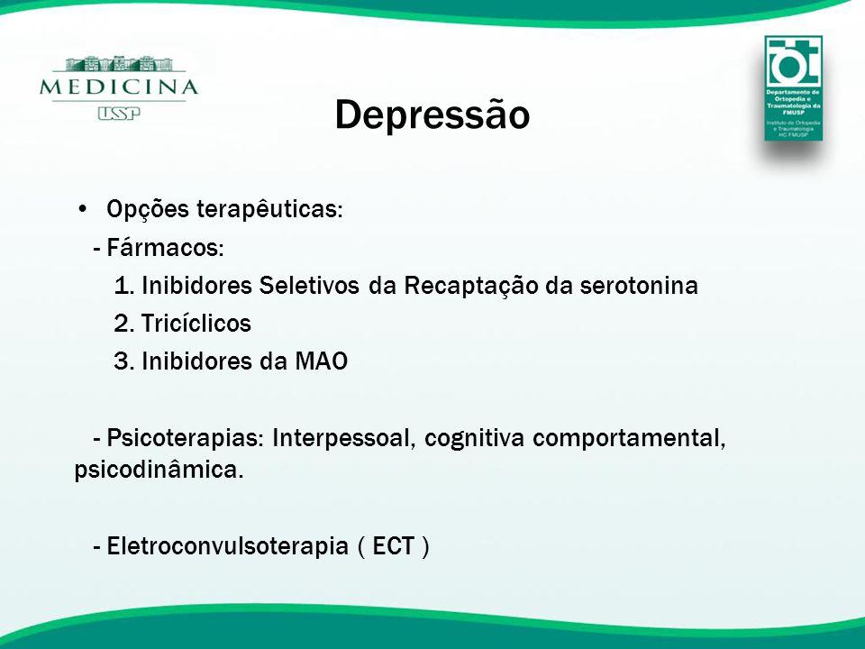 Depressão Opções terapêuticas: - Fármacos: