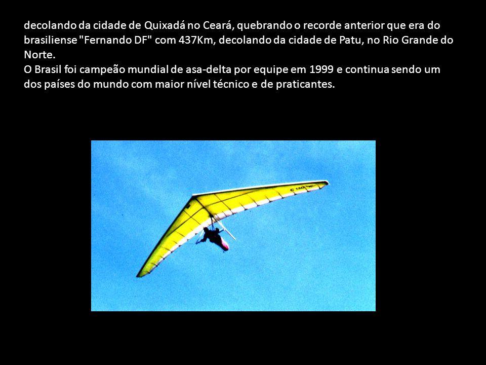 decolando da cidade de Quixadá no Ceará, quebrando o recorde anterior que era do brasiliense Fernando DF com 437Km, decolando da cidade de Patu, no Rio Grande do Norte.