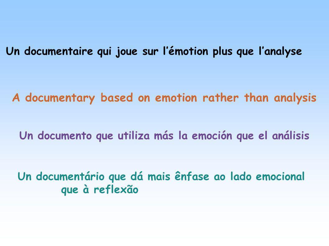 Un documentaire qui joue sur l'émotion plus que l'analyse