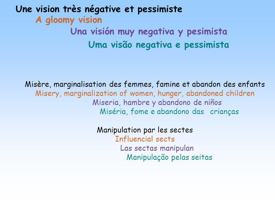 Una visión muy negativa y pesimista