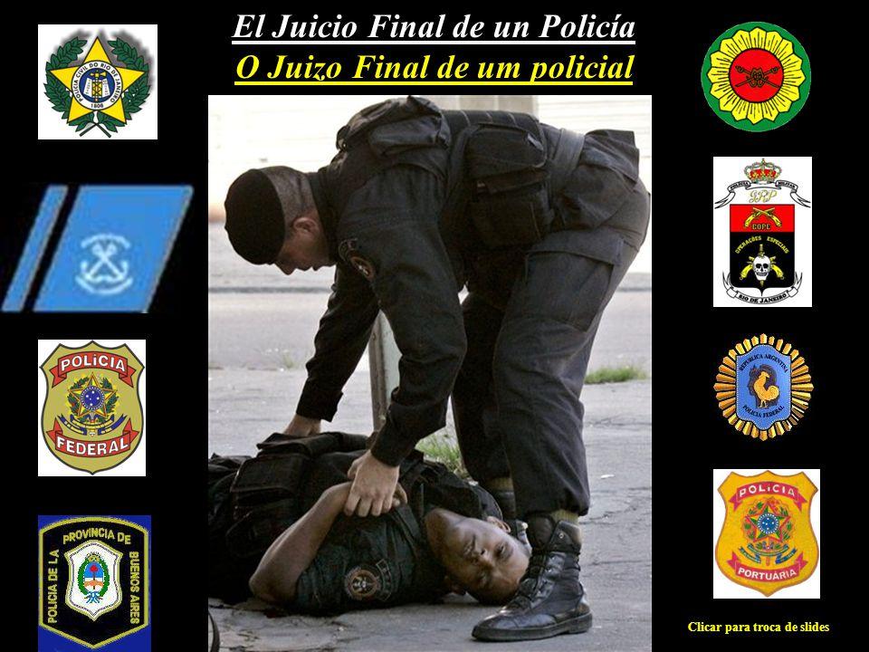 El Juicio Final de un Policía O Juizo Final de um policial
