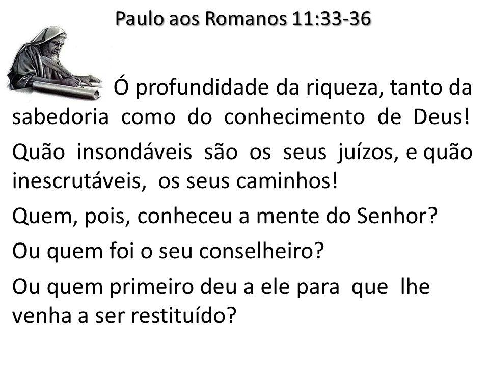 Paulo aos Romanos 11:33-36