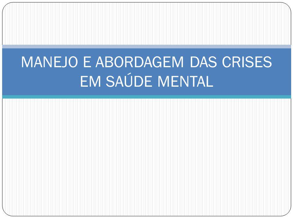 MANEJO E ABORDAGEM DAS CRISES EM SAÚDE MENTAL
