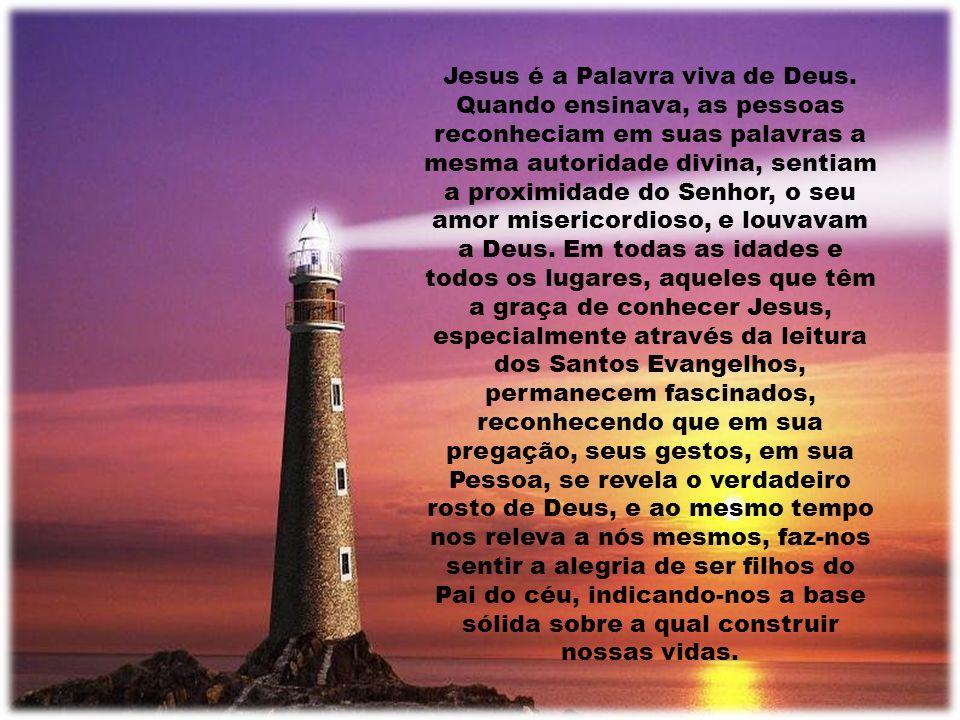 Jesus é a Palavra viva de Deus.