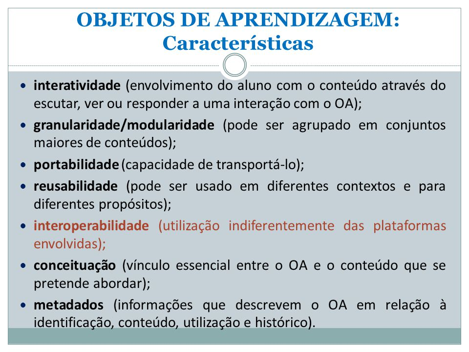 OBJETOS DE APRENDIZAGEM: Características
