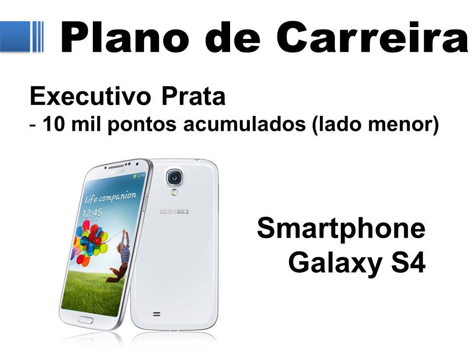 Plano de Carreira Smartphone Galaxy S4 Executivo Prata