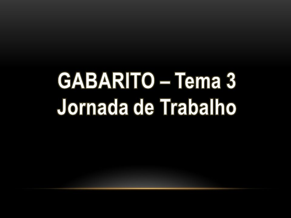 GABARITO – Tema 3 Jornada de Trabalho