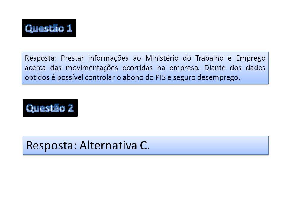 Resposta: Alternativa C.