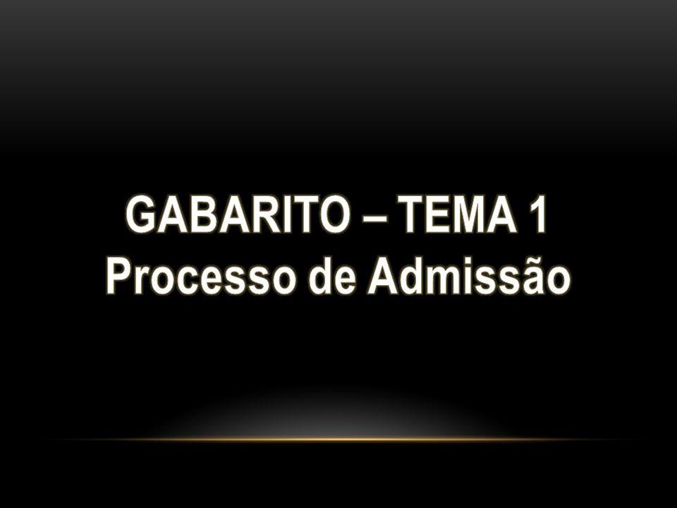 GABARITO – TEMA 1 Processo de Admissão