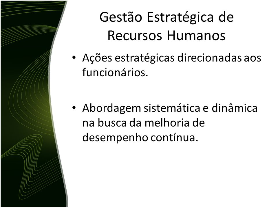 Gestão Estratégica de Recursos Humanos