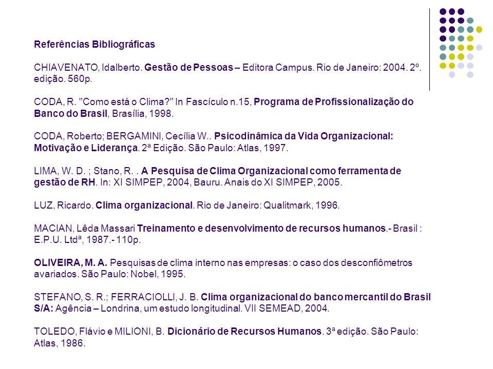 Referências Bibliográficas CHIAVENATO, Idalberto