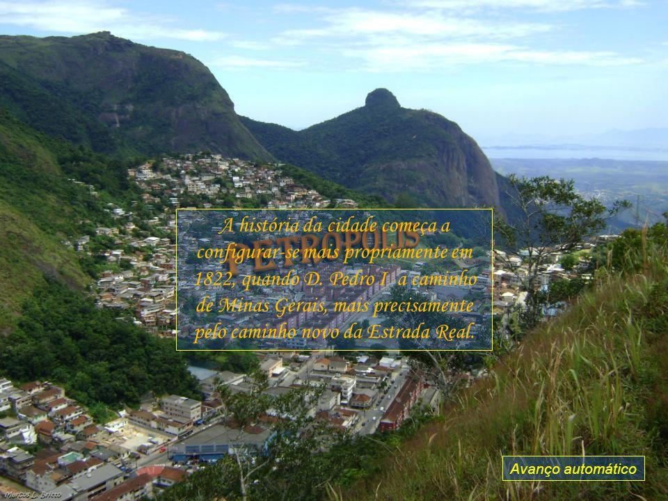 A história da cidade começa a configurar-se mais propriamente em 1822, quando D. Pedro I a caminho de Minas Gerais, mais precisamente pelo caminho novo da Estrada Real.
