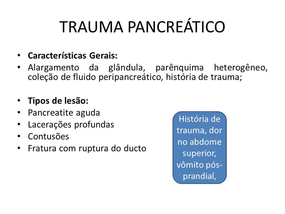 TRAUMA PANCREÁTICO Características Gerais:
