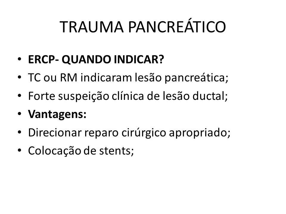 TRAUMA PANCREÁTICO ERCP- QUANDO INDICAR