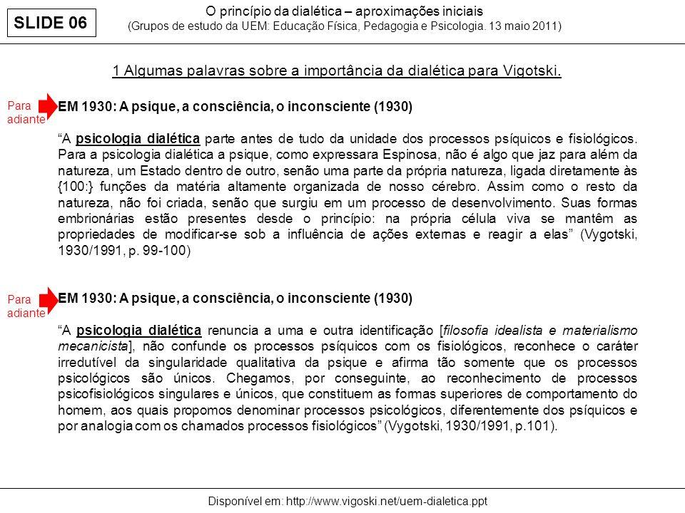 Disponível em: http://www.vigoski.net/uem-dialetica.ppt