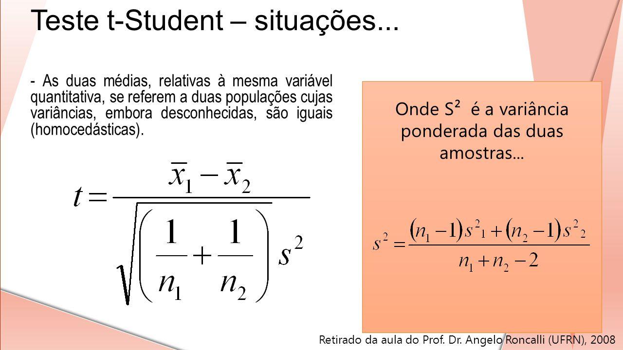 Onde S² é a variância ponderada das duas amostras...
