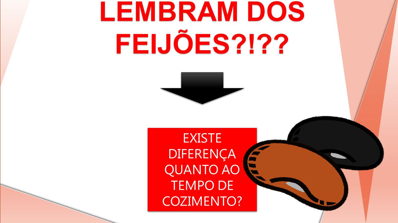 EXISTE DIFERENÇA QUANTO AO TEMPO DE COZIMENTO