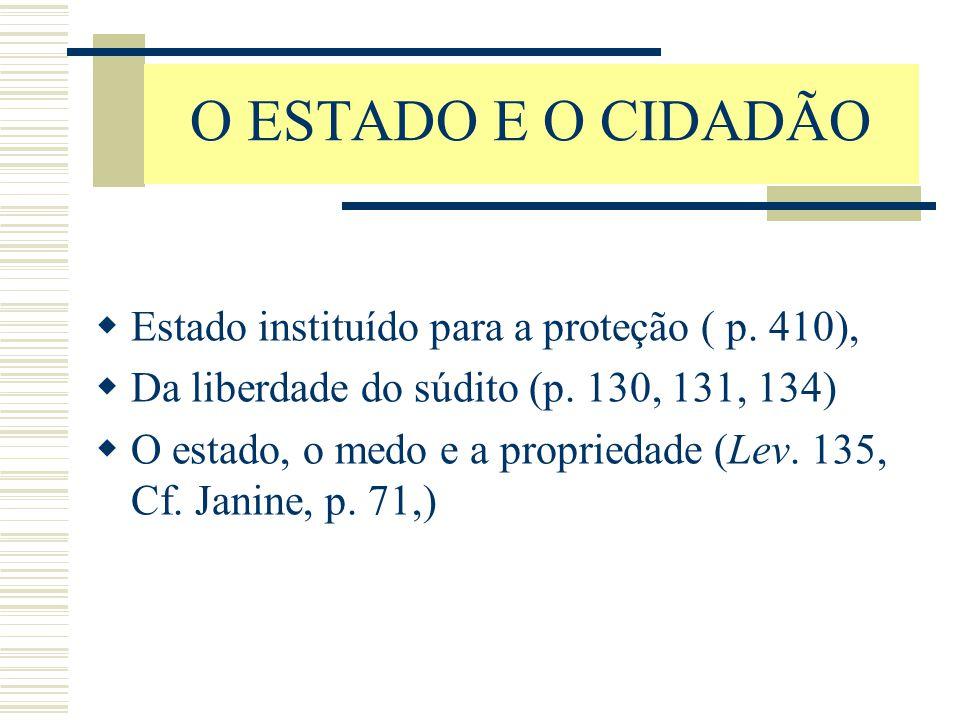 O ESTADO E O CIDADÃO Estado instituído para a proteção ( p. 410),
