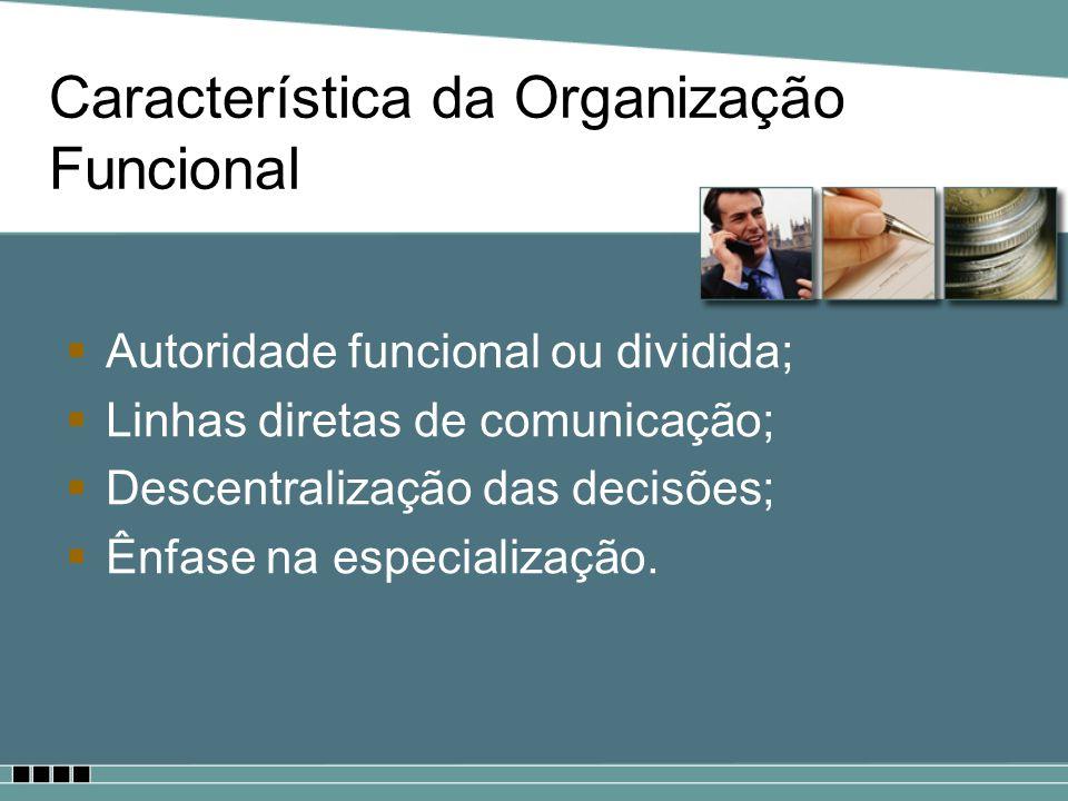 Característica da Organização Funcional