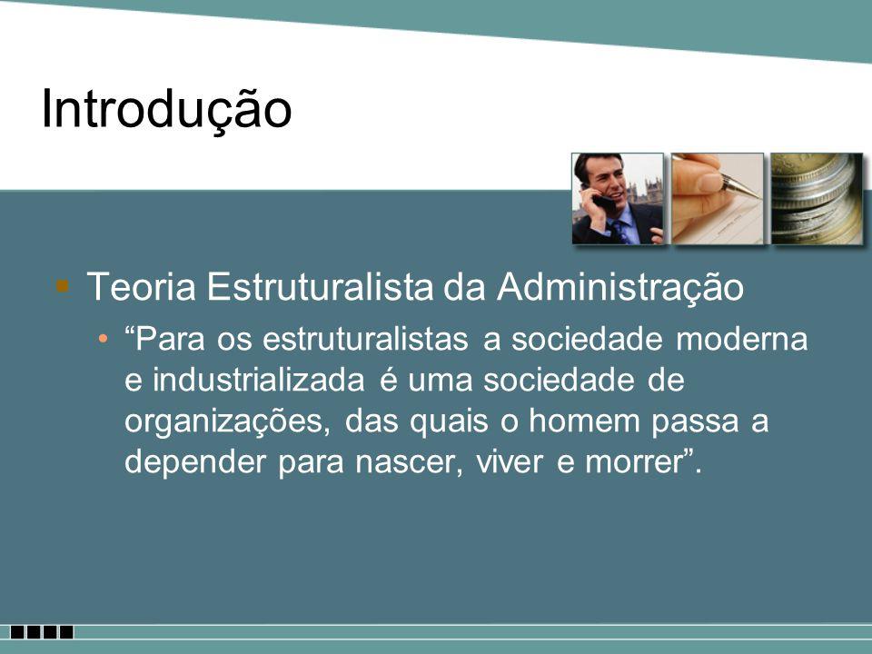 Introdução Teoria Estruturalista da Administração