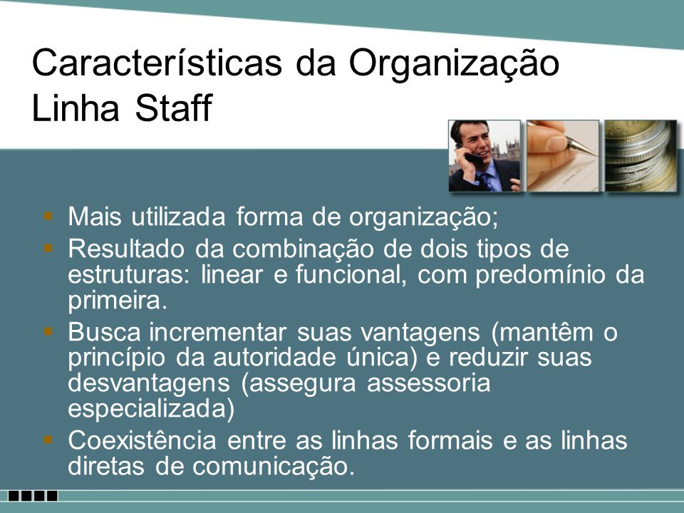 Características da Organização Linha Staff