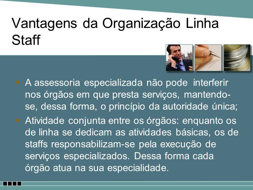 Vantagens da Organização Linha Staff