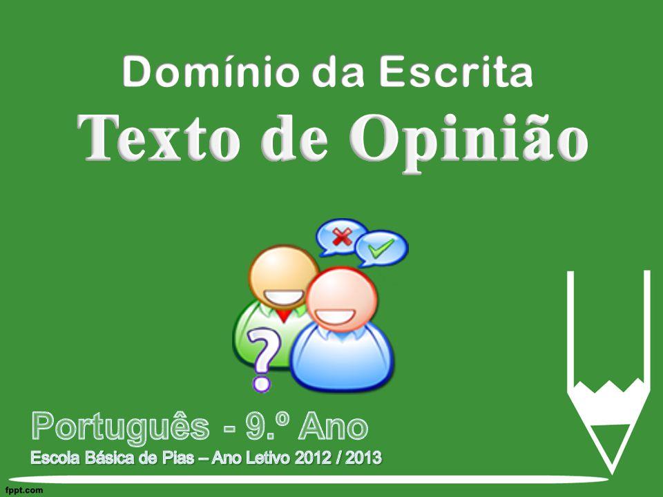 Texto de Opinião Domínio da Escrita Português - 9.º Ano