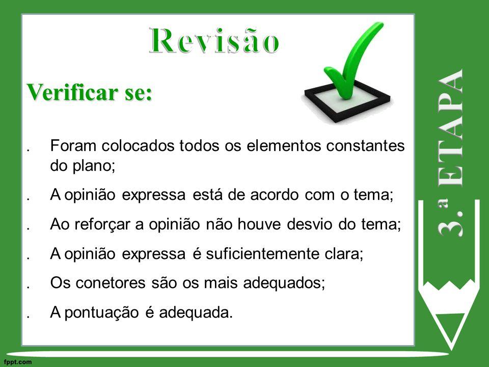 Revisão 3.ª ETAPA Verificar se: