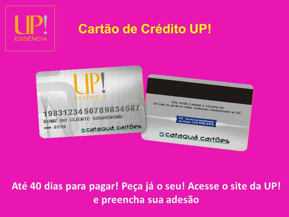Cartão de Crédito UP. Até 40 dias para pagar. Peça já o seu.