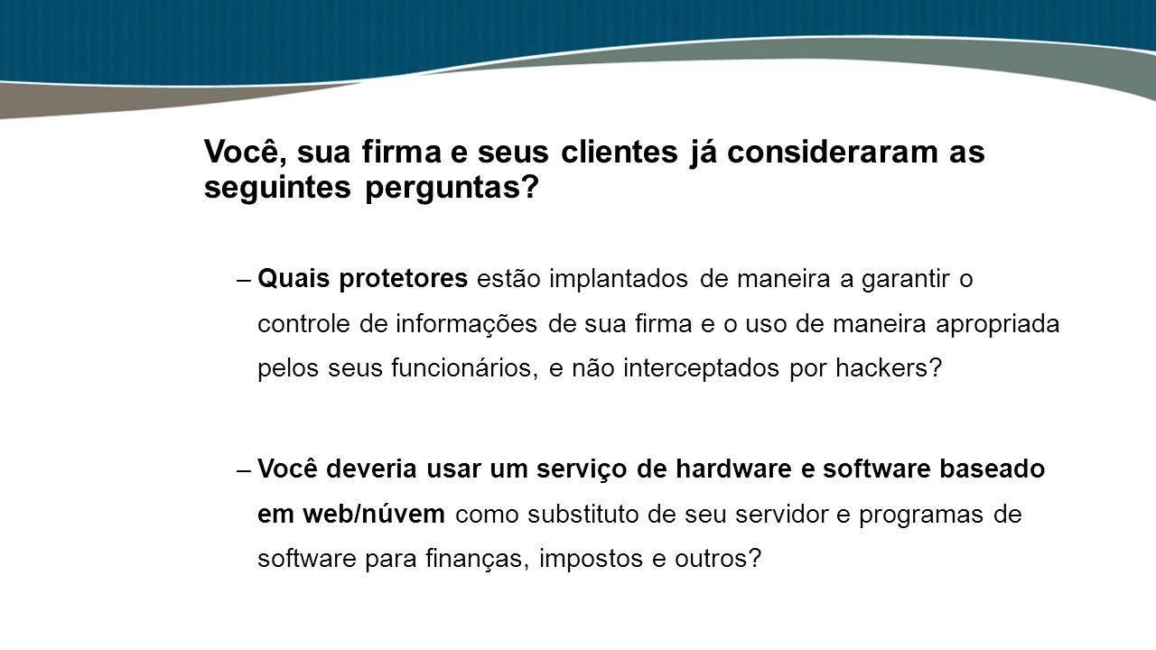 Você, sua firma e seus clientes já consideraram as seguintes perguntas