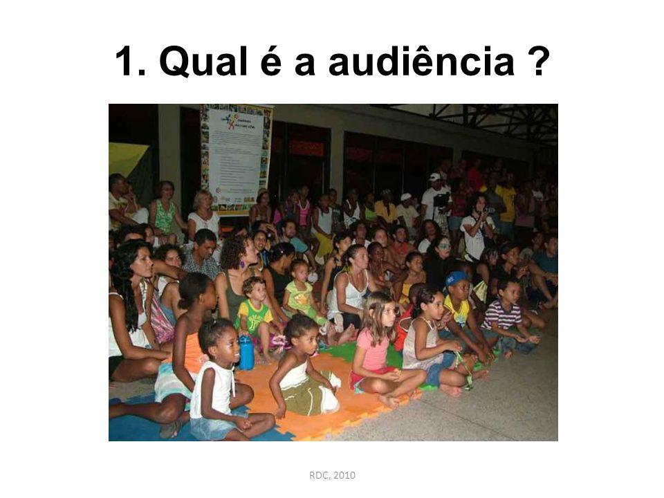 1. Qual é a audiência RDC, 2010