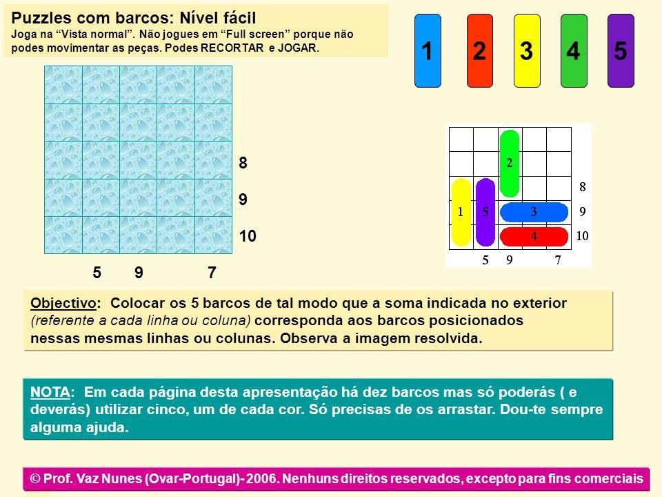 1 2 3 4 5 Puzzles com barcos: Nível fácil 9 5 10 8 7