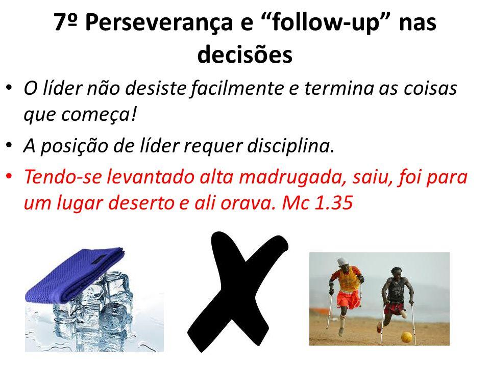 7º Perseverança e follow-up nas decisões