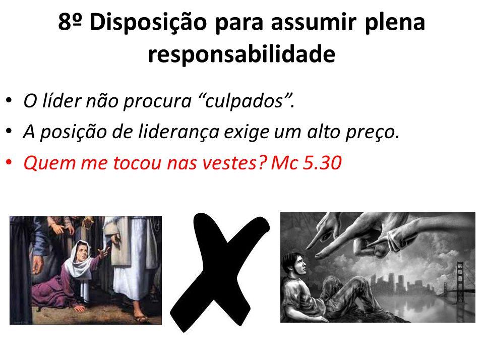 8º Disposição para assumir plena responsabilidade