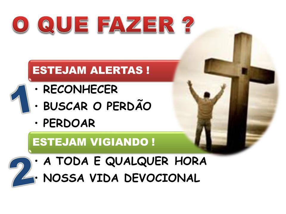 1 2 O QUE FAZER RECONHECER BUSCAR O PERDÃO PERDOAR