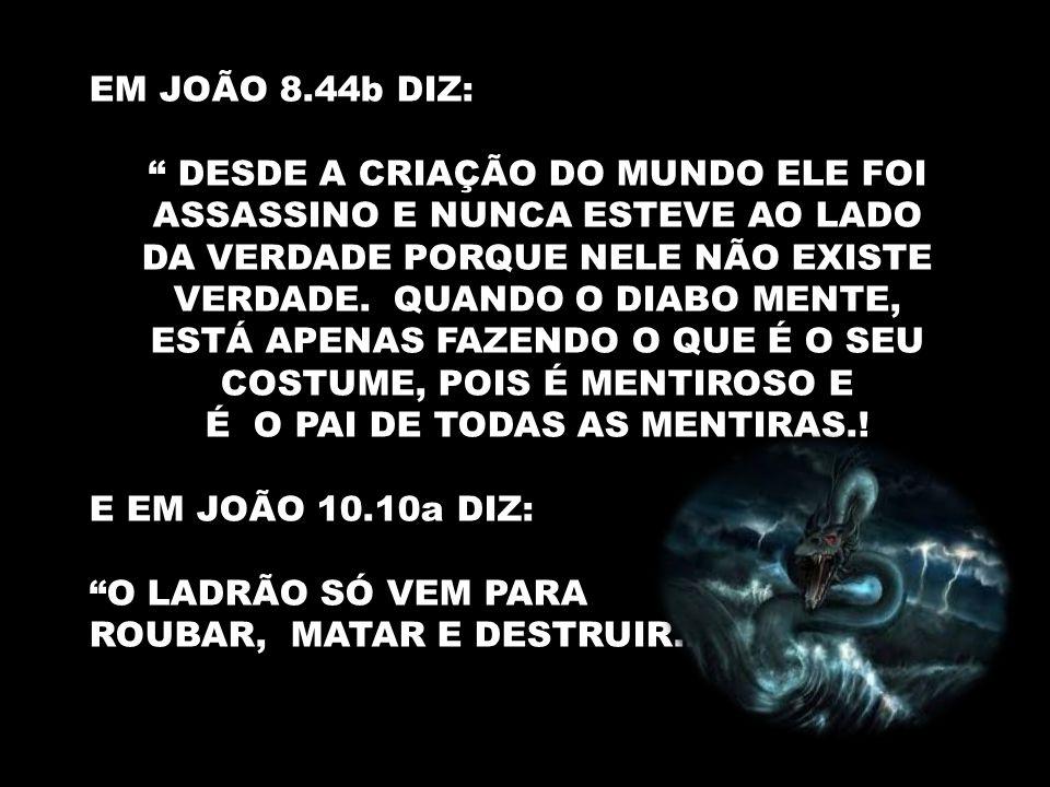 EM JOÃO 8.44b DIZ: