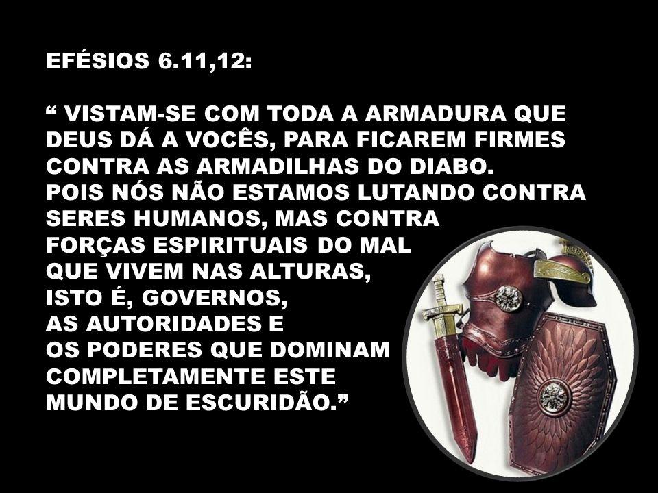 EFÉSIOS 6.11,12: