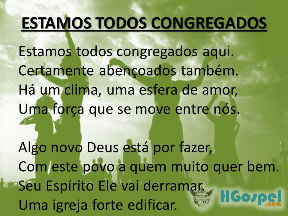 ESTAMOS TODOS CONGREGADOS