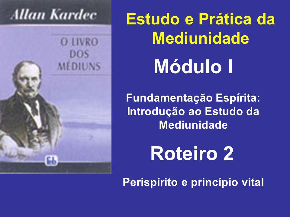 Módulo I Roteiro 2 Estudo e Prática da Mediunidade