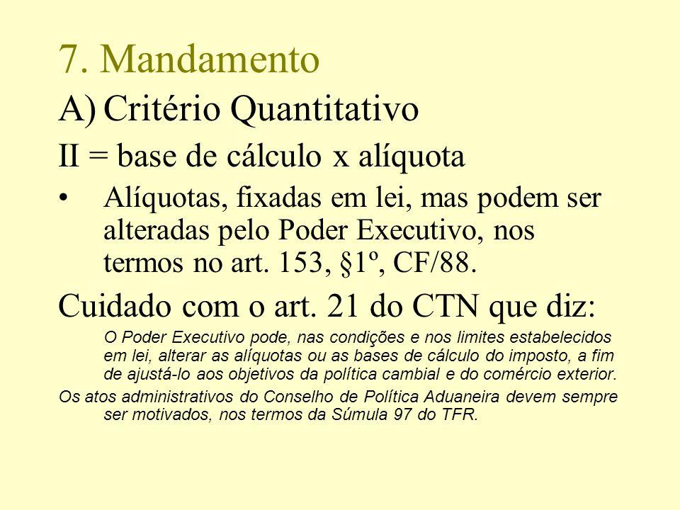 7. Mandamento Critério Quantitativo II = base de cálculo x alíquota