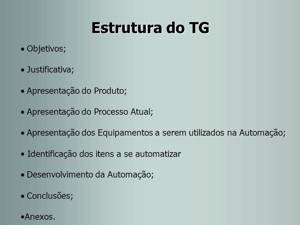 Estrutura do TG · Objetivos; · Justificativa;