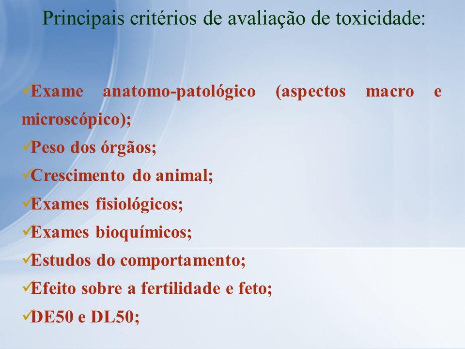 Principais critérios de avaliação de toxicidade: