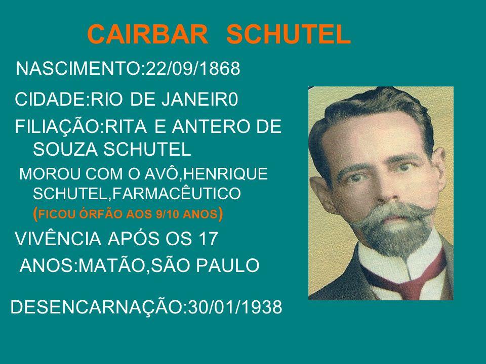 CAIRBAR SCHUTEL NASCIMENTO:22/09/1868 CIDADE:RIO DE JANEIR0