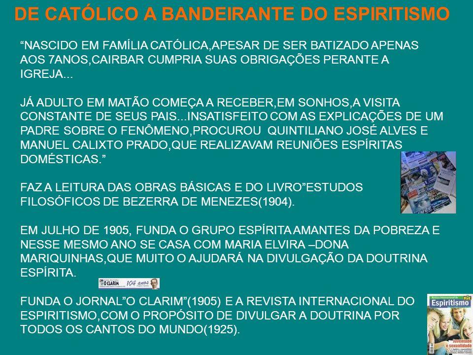 DE CATÓLICO A BANDEIRANTE DO ESPIRITISMO
