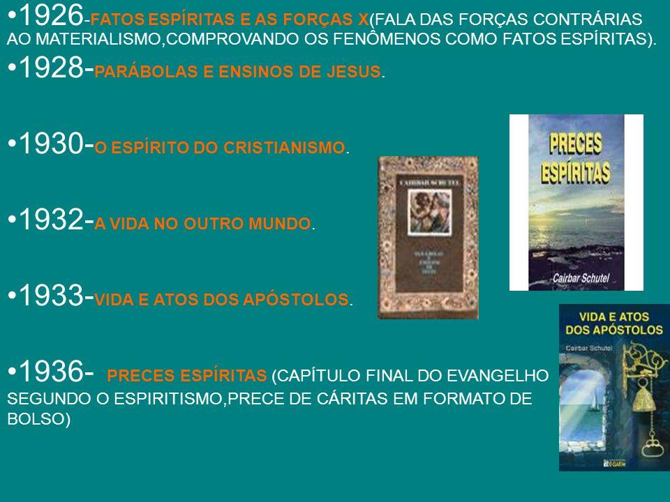 1926-FATOS ESPÍRITAS E AS FORÇAS X(FALA DAS FORÇAS CONTRÁRIAS AO MATERIALISMO,COMPROVANDO OS FENÔMENOS COMO FATOS ESPÍRITAS).