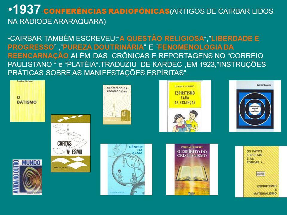 1937-CONFERÊNCIAS RADIOFÔNICAS(ARTIGOS DE CAIRBAR LIDOS NA RÁDIODE ARARAQUARA)