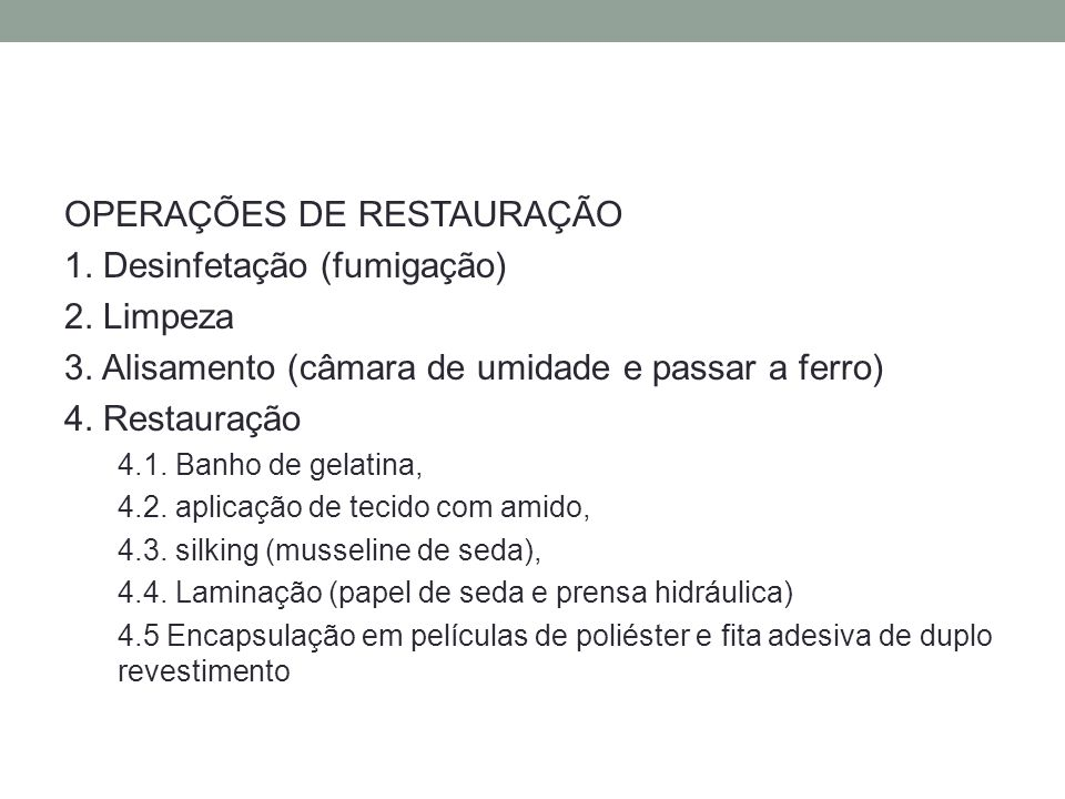 OPERAÇÕES DE RESTAURAÇÃO 1. Desinfetação (fumigação) 2. Limpeza