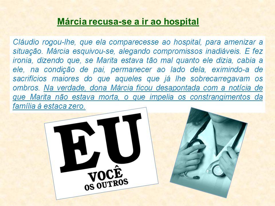 Márcia recusa-se a ir ao hospital