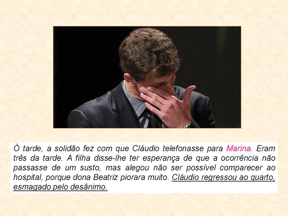Ò tarde, a solidão fez com que Cláudio telefonasse para Marina