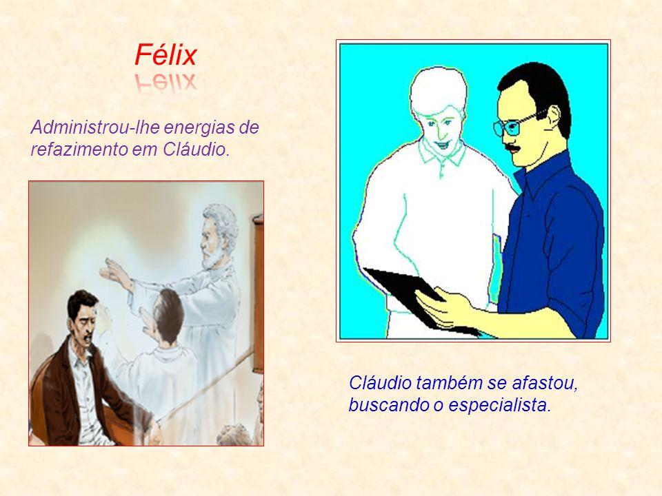Félix Administrou-lhe energias de refazimento em Cláudio.